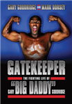 Gatekeeper: The Fighting Life of Gary \'Big Daddy\' Goodridge