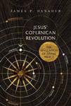 Jesus\' Copernican Revolution: The Revelation of Divine Mercy