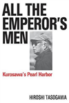 All The Emperor\'s Men: Kurosawa\'s Pearl Harbor