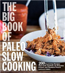 Big Book of Paleo Slow Cooking
