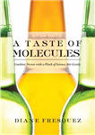 A Taste of Molecules: Combine Nectar with a Pinch of Science