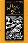 Honey from Stone: A Naturalist\'s Search for God
