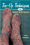 Toe-up Techniques: For Hand-knit Socks