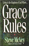 Grace Rules: Living in the Kingdom of God Where...