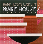 Frank Lloyd Wright\'s Prairie Houses