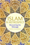 Islam in Retrospect: What Happened to the Message?