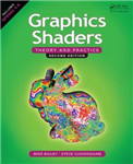 Graphics Shaders: Theory and Practice, Second Edition