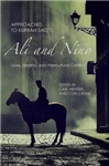 Approaches to Kurban Said\'s Ali and Nino: Love, Identity, and Intercultural Conflict