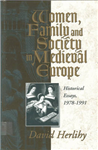 Women, Family and Society in Medieval Europe: Historical Essays, 1978-1991