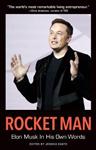Rocket Man: Elon Musk In His Own Words: Elon Musk In His Own Words