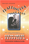 Chattanooga Choo Choo: The Life & Times of the World-Famous Glenn Miller Orchestra