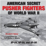 Secret Pusher Fighters of World War II: XP-54, XP-55, and XP-56