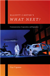 Elliott Carter\'s What Next?: Communication, Cooperation, and Separation