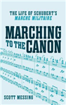 Marching to the Canon: The Life of Schubert\'s