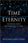 Time and Eternity: Exploring God\'s Relationship to Time