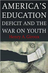 America\'s Education Deficit and the War on Youth: Reform Beyond Electoral Politics