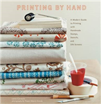 Printing by Hand: Modern Guide to Printing with Handmade Sta