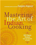 Mastering the Art of Indian Cooking