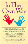 In Their Own Way: Discovering and Encouraging Your Child\'s Multiple Intelligences