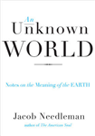 Unknown World: Notes on the Meaning of the Earth