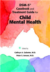 DSM-5 (R) Casebook and Treatment Guide for Child Mental Heal