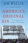 America\'s Original Sin: Racism, White Privilege, and the Bridge to a New America