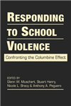 Responding to School Violence: Confronting the Columbine Effect