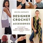 Melissa Leapman's Designer Crochet: Accessories