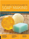 Complete Photo Guide to Soap Making