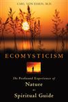 Ecomysticism: The Profound Experience of Nature as Spiritual Guide