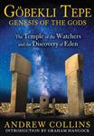 GoeBekli Tepe: Genesis of the Gods
