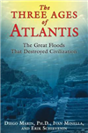 Three Ages of Atlantis: The Great Floods That Destroyed Civilization