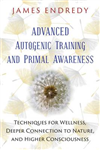Advanced Autogenic Training and Primal Awareness