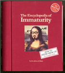 The Encyclopedia of Immaturity