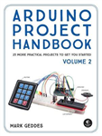 Arduino Project Handbook, Volume 2