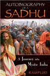 Autobiography of a Sadhu: A Journey into Mystic India