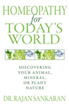 Homeopathy for Today\'s World: Discovering Your Animal, Mineral, or Plant Nature