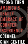 Wrong Turn: America\'s Deadly Embrace of Counterinsurgency