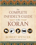 The Complete Infidel\'s Guide to the Koran
