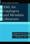 XML for Catalogers and Metadatalibrarians