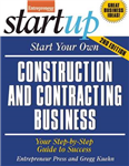 Start Your Own Construction and Contracting Business: Your Step-By-Step Guide to Success