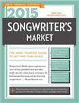 2015 Songwriter\'s Market: Where & How to Market Your Songs