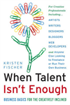 When Talent isn\'t Enough: Business Basics for the Creatively Inclined: Business Basics for the Creatively Inclined