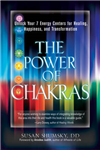 Power of Chakras: Unlock Your 7 Energy Centers for Healing, Happiness, and Transformation