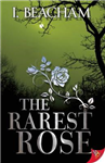 The Rarest Rose