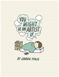 You Might Be An Artist If ....