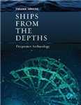 Ships from the Depths: Deepwater Archaeology