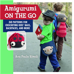 Amigurumi on the Go: 30 Patterns for Crocheting Kids\' Bags, Backpacks, and More