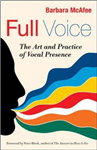 Full Voice: The Art and Practice of Vocal Presence: The Art and Practice of Vocal Presence