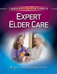 Lippincott\'s Nursing Guide to Expert Elder Care